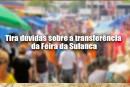 Tira dúvidas sobre a transferência da Feira da Sulanca
